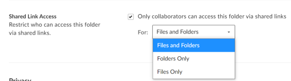 "Checkbox labelled ""Only collaborators can access this folder via shared links"" and dropdown menu with the options ""Files and Folders"", ""Folders Only"", and ""Files Only"""