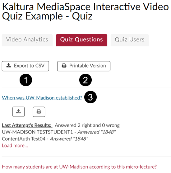 "A screenshot of the Kaltura MediaSpace video quiz ""Quiz Questions"" analytics tab. Callouts indicate (1) Export to CSV button, (2) Printable Version button, and (3) An example quiz question that has been clicked on to expand it to view the summary of answers."
