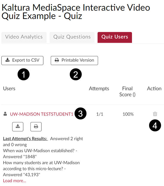 "A screenshot of a Kaltura video quiz ""Quiz Users"" analytics tab. Callouts indicate (1) Export to CSV button, (2) Printable Version button, (3) an example student name that has been clicked on to expand, and (4) the trash can icon used to delete a student's video quiz attempt."