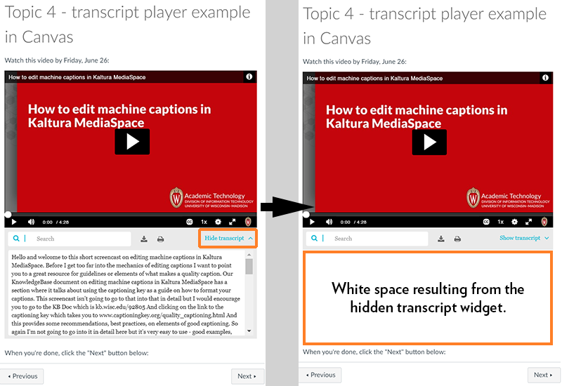 "A screenshot showing a transcript player embedded in Canvas. On the left is the player's default display with the transcript open underneath the video. To the right it shows what happens when a user clicks the ""Hide transcript"" button. The transcript disappears but leaves whitespace below the player due to the fixed embed size."