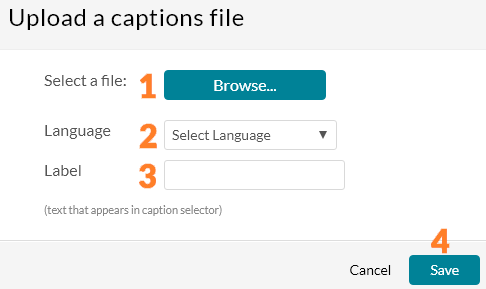 "A screenshot of the ""Upload a captions file"" window. Next to ""Select a file"" there is a button called ""Browse"". Next to ""Language"" there is a drop-down menu with various languages. Next to label is a blank field. At the bottom of the window there is a ""Cancel"" button and a ""Save"" button."