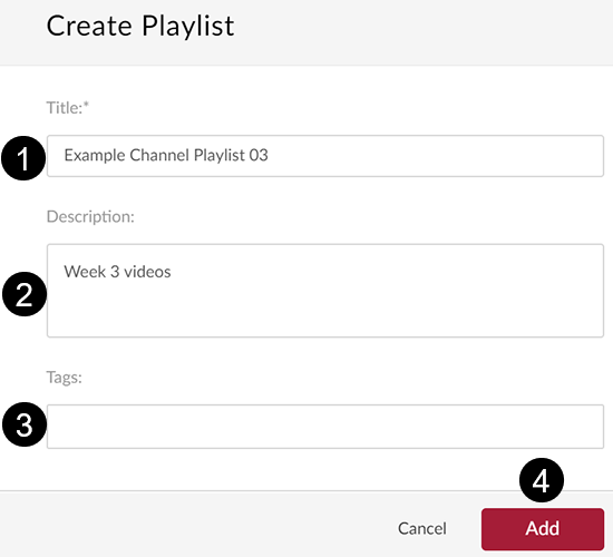 "A screenshot of the ""Create Playlist"" window. (1) shows the title of the playlist, (2) is the description, (3) are the tags for the playlist and (4) is the ""Add"" button."