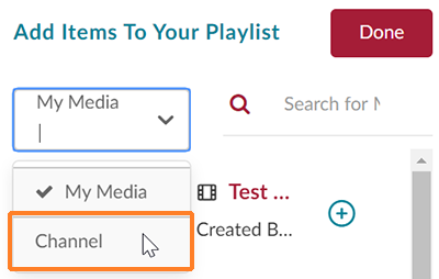 "A screenshot showing a detail screenshot. Under ""Add Items To Your Playlist"" the user has clicked on ""My Media"" to open a drop-down. The cursor hovers over ""Channel"" to select channel media to add to the playlist."