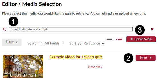 A screenshot showing the Kaltura MediaSpace Editor / Media Selection screen. Callouts indicate (1) the search dialog, (2) the Select button, and (3) the Upload Media button.