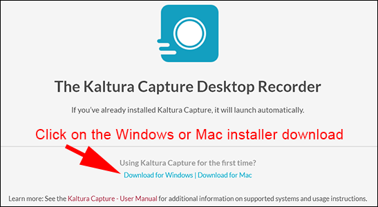 "Screenshot showing ""The Kaltura Capture Desktop Recorder"" window with text pointing out the links to download the Windows and Mac installers."