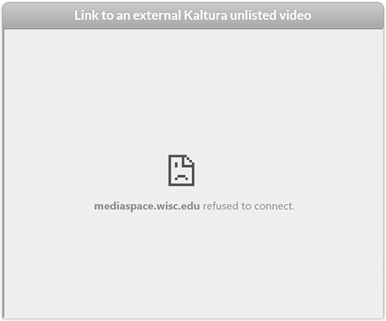 "A screenshot of a Canvas course with an external link to a Kaltura video displaying the error ""mediaspace.wisc.edu refused to connect."""