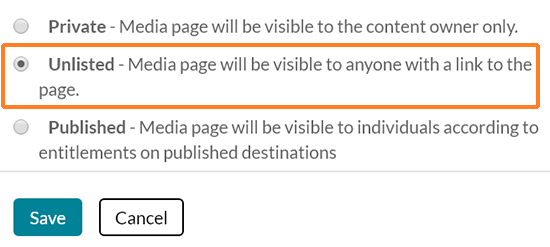 "A screenshot showing Kaltura MediaSpace publishing options. The image shows the radio button for ""Unlisted"" has been selected and shows that ""Media page will be visible to anyone with a link to the page."""
