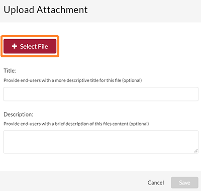 "A screenshot showing Kaltura MediaSpace's ""Upload Attachment"" window. A ""Select File"" button is near the top. Fields for ""Title"" and ""Description"" follow. At the bottom are buttons for ""Cancel"" and ""Save""."