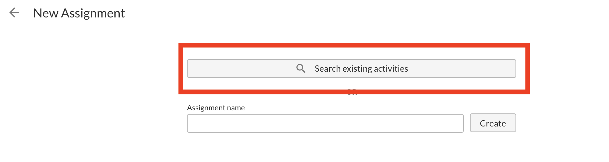 New assignment dashboard with Search Exisiting Activities button highlighted