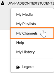 "A screenshot showing the user having clicked on their name in the upper right to open the drop-down menu. The cursor hovers over ""My Channels"" which is outlined in orange to help point it out."