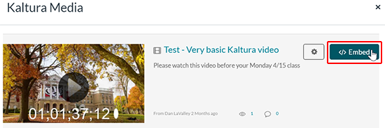 "A screenshot showing the ""Kaltura Media"" window. A video named ""Test - Very basic Kaltura video"" is displayed. The cursor hovers over the ""</> Embed"" button."