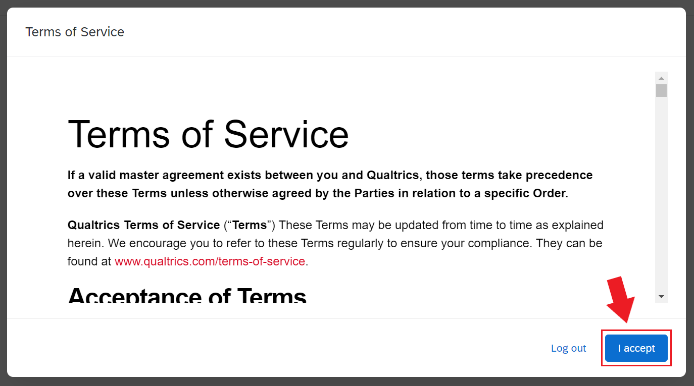 "The Terms of Service with a ""Log out"" and ""I accept"" button"