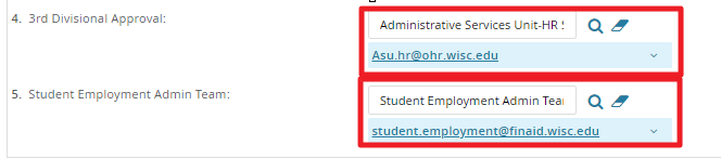Approval Process: Put asu.hr@ohr.wisc.edu in the third divisional approver field. The student.employment@finaid.wisc.edu must not be removed as the field that populates in final the Student Employment Office approval field