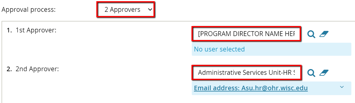 Select the 2 Approver process from the drop down. Enter the name of your Program Director as the FIrst approver. Enter asu.hr@ohr.wisc.edu as the second divisional approver.