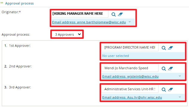 "Select ""3 Approvers"" from the drop down. Type the name of your Program Director as the first approver, type Wendi Marchiando Speed as the second approver, and type asu.hr@ohr.wisc.edu as the third approver."