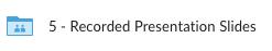 Recorded Presentation Slides folder
