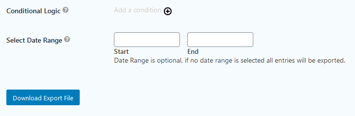 Conditional Logic, Date Range, and Download button options